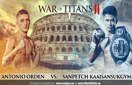 War of Titans II: Antonio Orden vs. Sanpetch Kaaisansukgym, un combate estelar