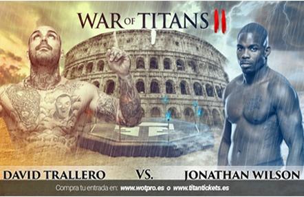 War of Titans II: David Trallero, el peso pesado español vs Jonathan Wilson, luchador de UFC