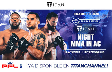 Ya disponible en Titan Channel PFL 6, un eventazo internacional de MMA
